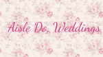 Aisle Do, Weddings & Events